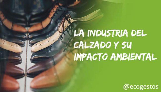 industria del calzado y su impacto ambiental