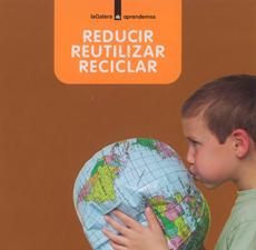 Reducir, reutilizar, reciclar